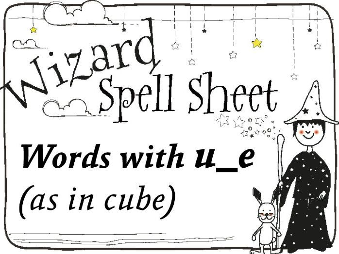 Wizard Spell Sheet: Words with u_e as in cube