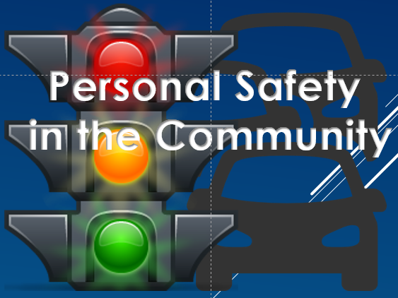 PSHE: Citizenship: Personal safety in the community.