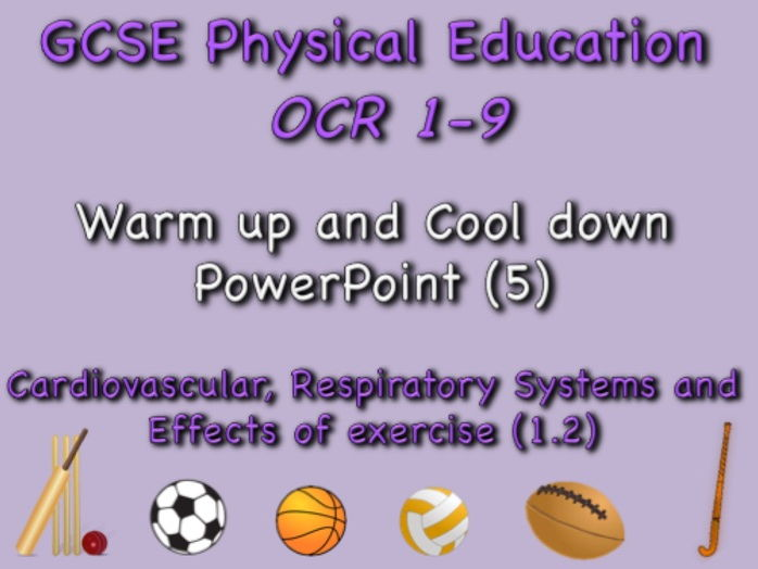 GCSE OCR PE (1.2) Physical Training  - Warm up and cool down PowerPoint