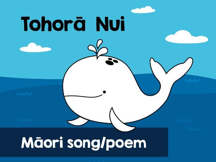 Tohora Nui. Maori song/poem and activity with verbs, adjectives and nouns.