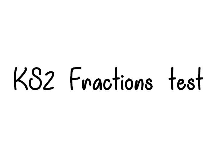 KS2 Fractions Test (Reasoning Paper Style)