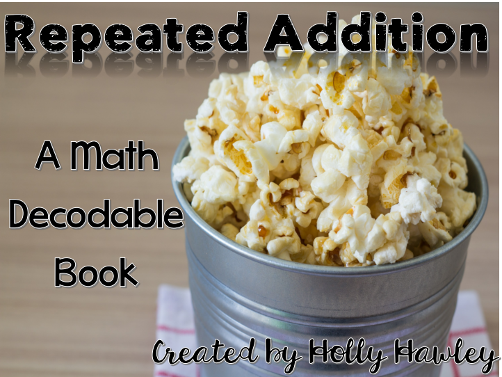 Repeated Addition {A Math Decodable Book}