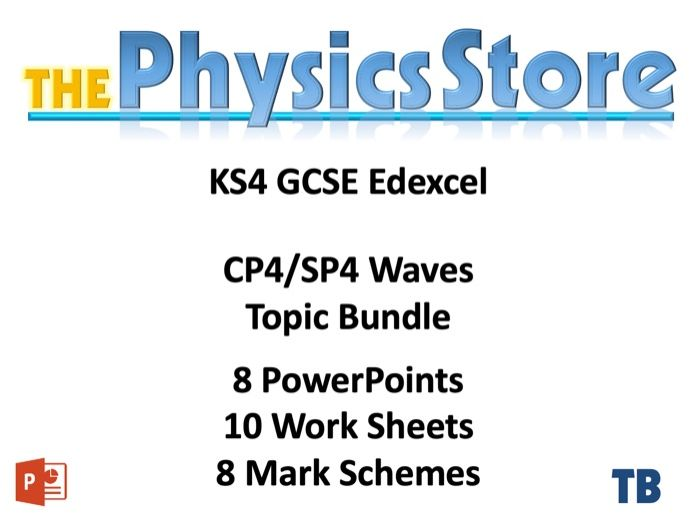 KS4 GCSE Physics EDEXCEL CP4/SP4 Waves - 8 PPTs, 10 WS and 8 MS Topic Bundle