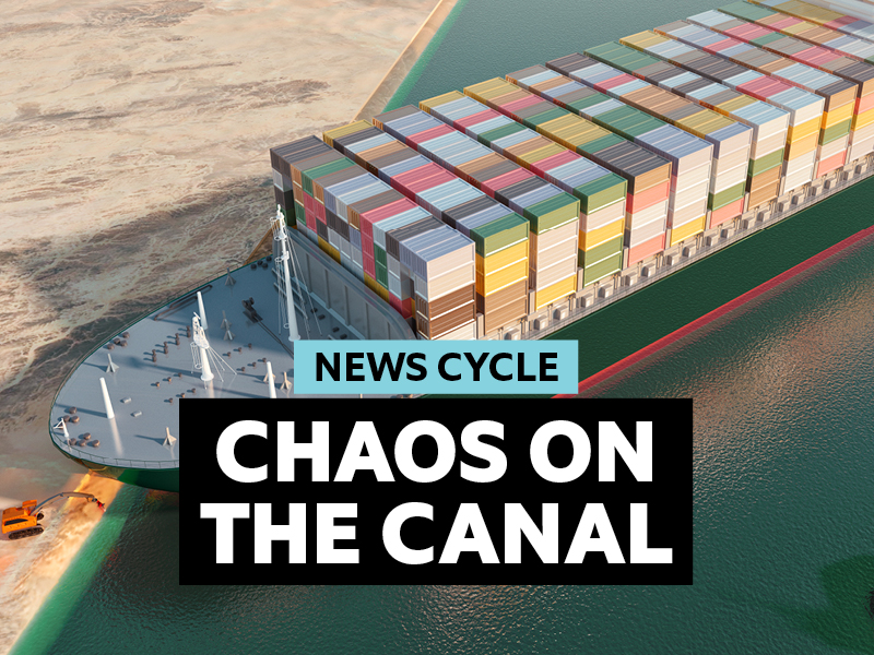 News Cycle | Chaos on the Suez Canal