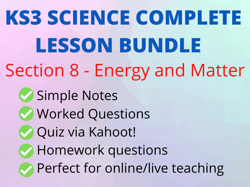 KS3 Energy & Matter - FULL BUNDLE incl Kahoot!