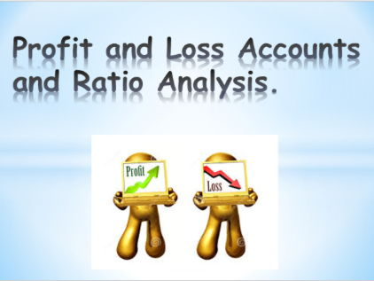 Profit and loss (income statement) and ratio analysis lesson -includes  differentiated worksheets