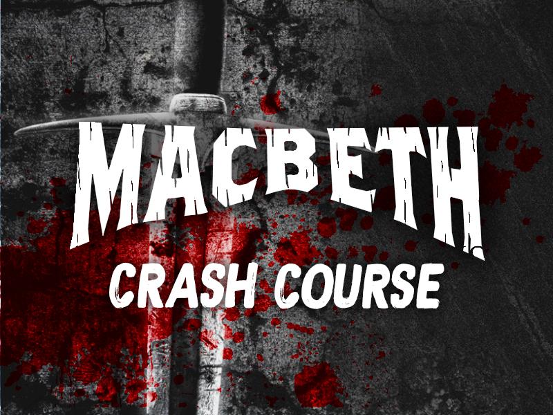 Macbeth - Crash Course