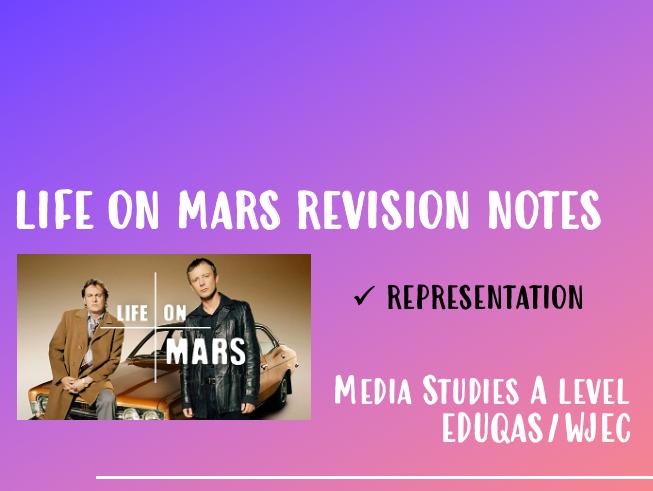 WJEC/EDUQAS A Level Media TV LIFE ON MARS - REPRESENTATION NOTES
