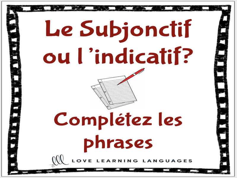 French subjunctive or indicative worksheet - Complétez les phrases