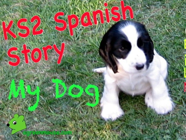 Spanish Story, Video + Worksheets - My Dog
