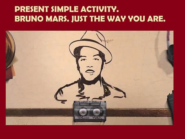 EAL Present Simple activity. Just the way you are by Bruno Mars