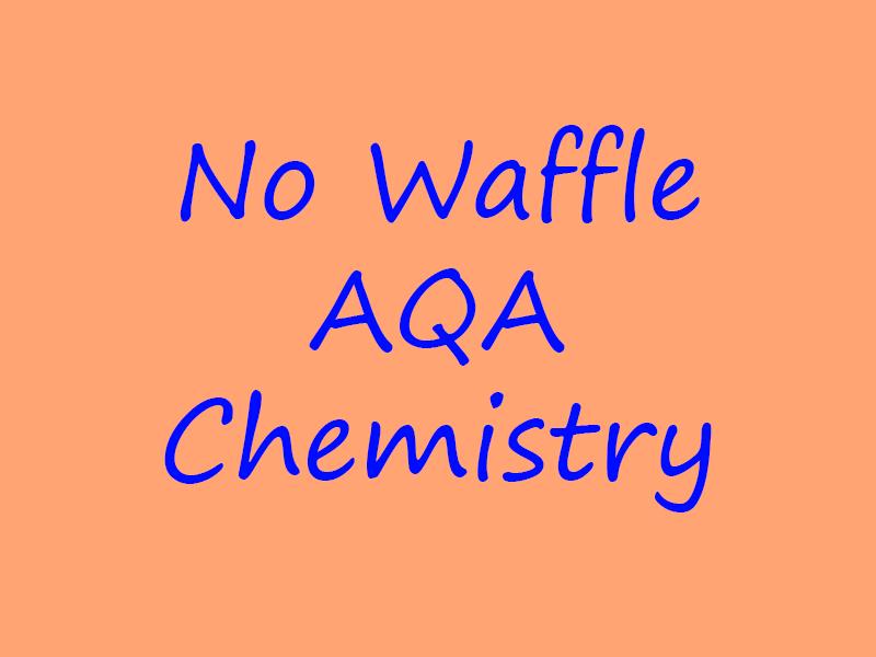 No Waffle AQA Chemistry