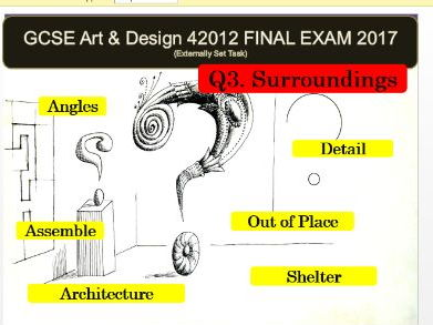 AQA Art and Design GCSE 2017 (42012) - Unit 2 EXAM VISUAL POWERPOINT FOR Q3 SURROUNDINGS