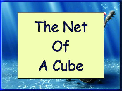 The Net Of A Cube - A Great Starter - Powerpoint
