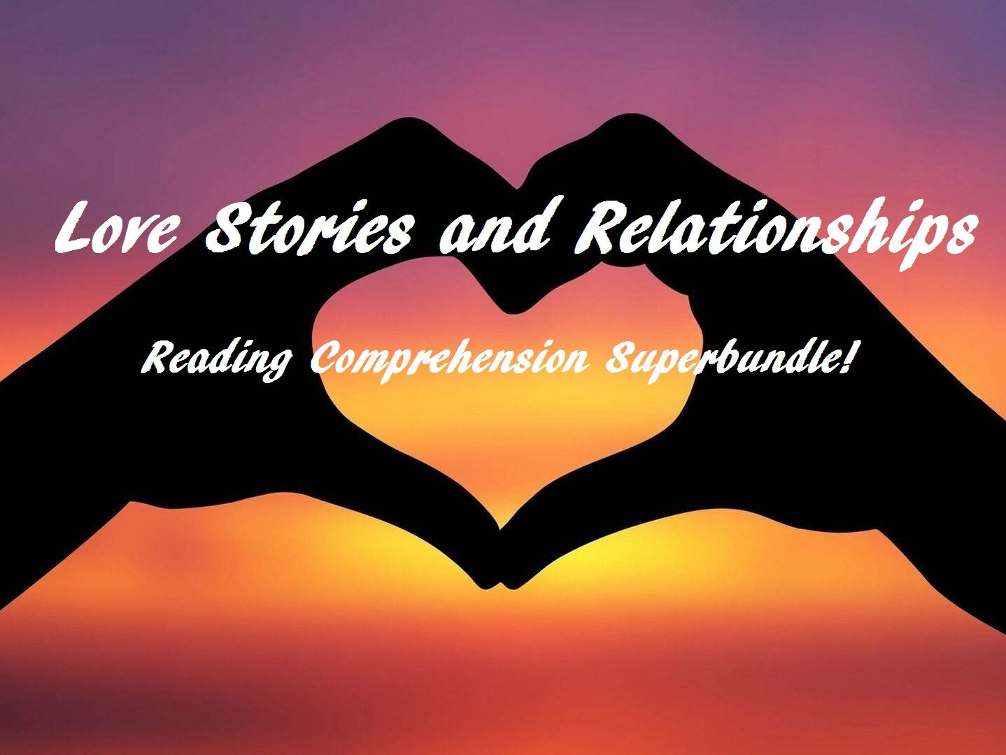Reading Comprehension Texts /Worksheets on Love & Relationships  ( SAVE 70%)
