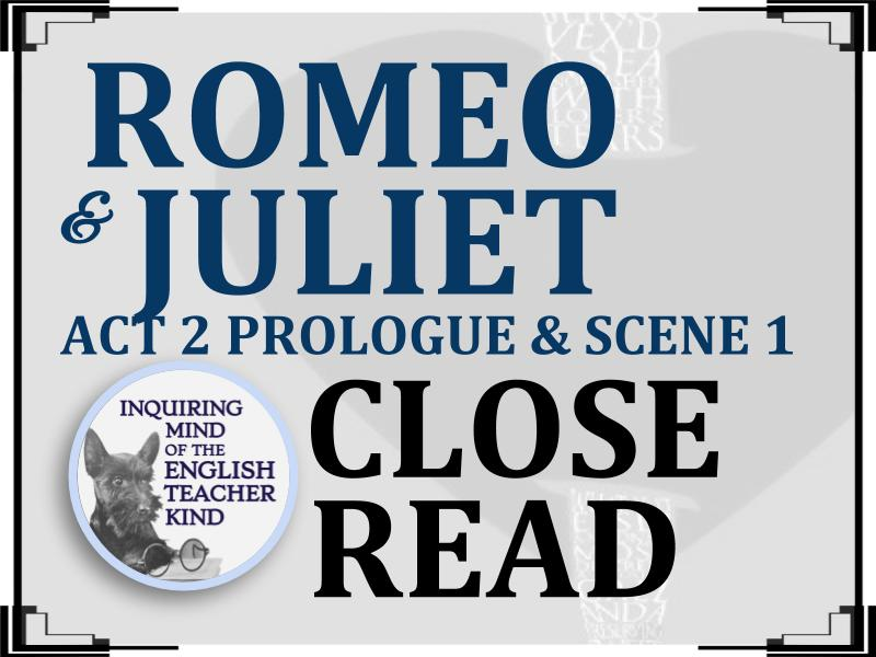 Romeo & Juliet Close Reading Worksheet (Act 2 Prologue & Scene 1)