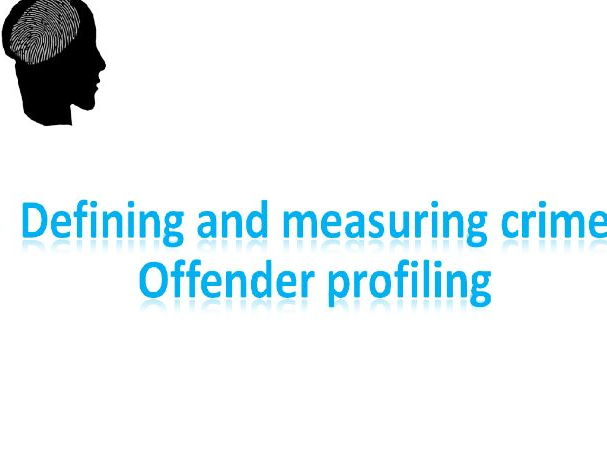 AQA psychology- Forensic psychology Defining and measuring crime & Offender profiling
