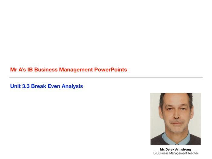 IB Business Management Unit 3.3 Break Even Analysis