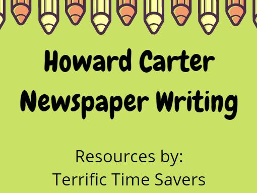 Howard Carter - Finding Tutankhamun - Newspaper Writing