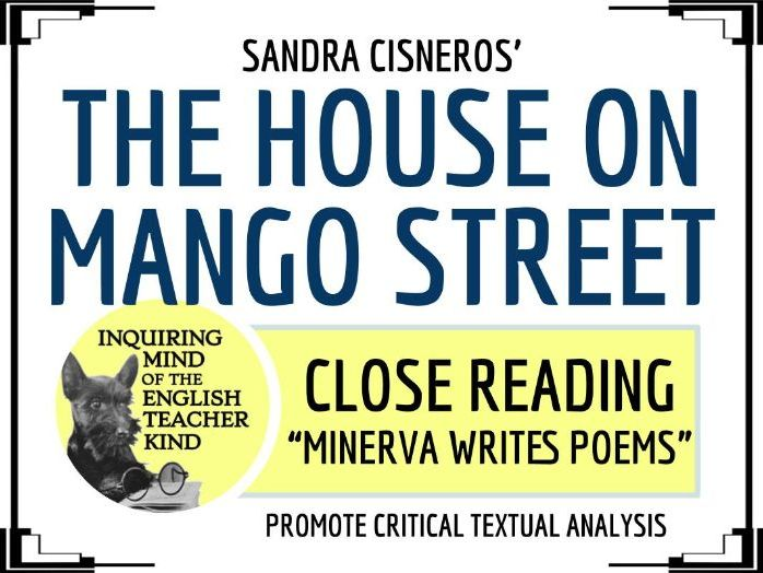 "The House on Mango Street Close Reading of ""Minerva Writes Poems"""