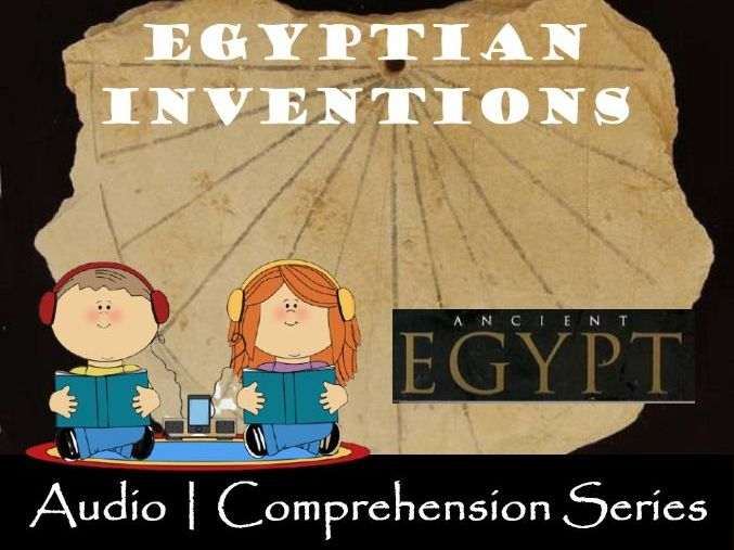 Egyptian Inventions | Distance Learning | Audio & Comprehension Worksheets