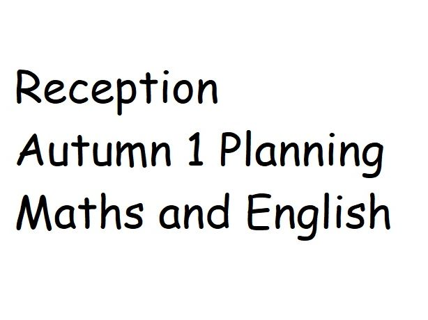 EYFS Reception Autumn 1 Planning Maths and English