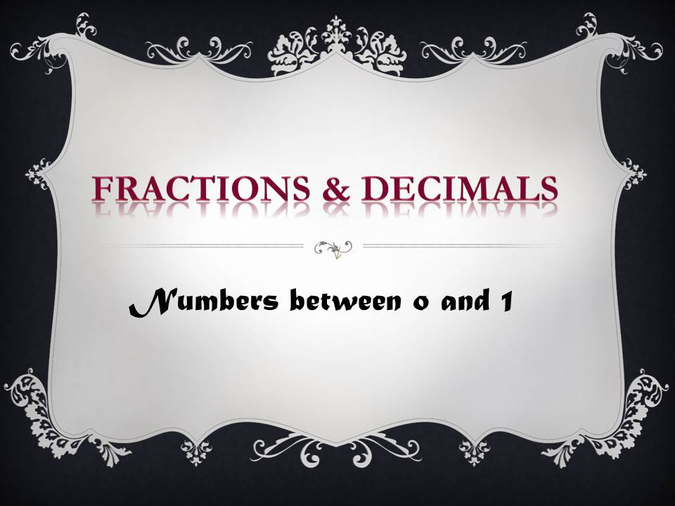 KS2 Resource: Fractions and Decimals -Numbers Between 0 and 1