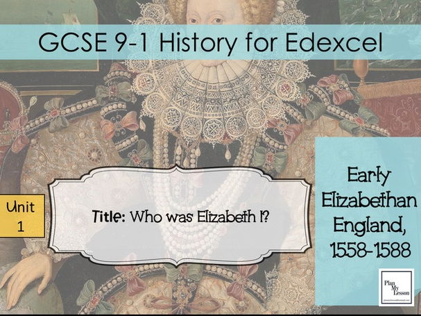 Edexcel 9-1 GCSE Early Elizabethan England, 1558-1588.  Lesson 0 - Who was Queen Elizabeth?