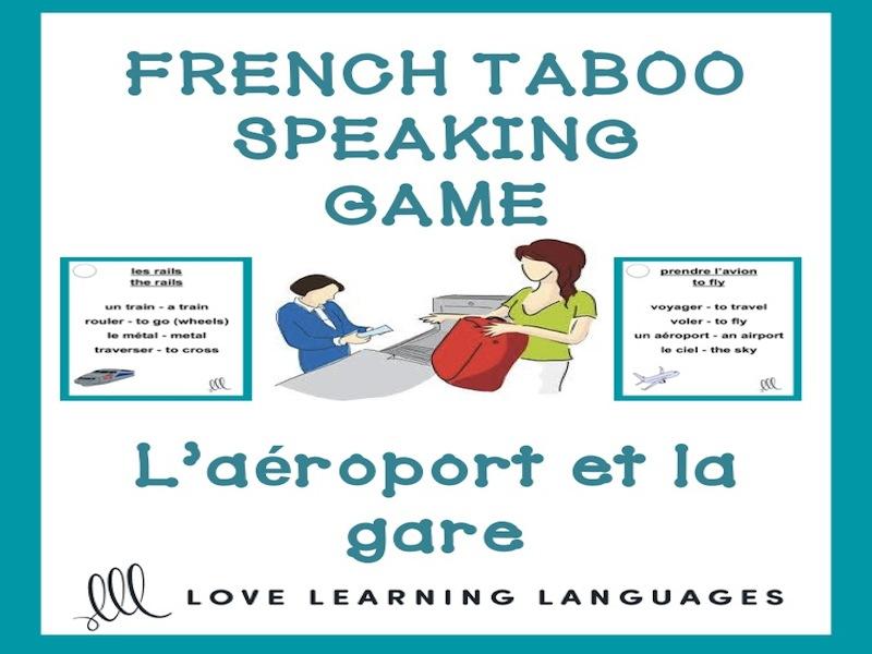 GCSE FRENCH: L'aéroport et la gare - French Taboo Speaking Game - Jeu de Tabou en Français
