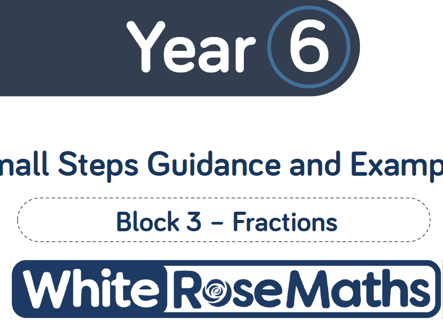 White Rose year 6 fractions block of 8 lessons