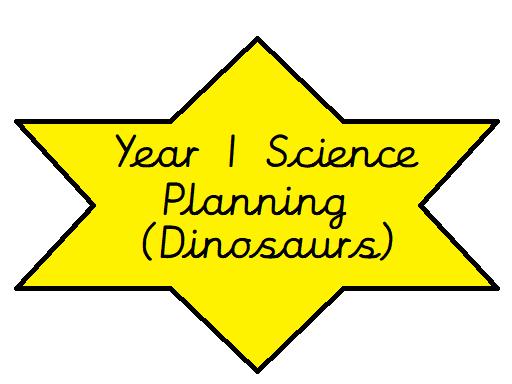 Year 1 Science - Dinosaurs Medium Term Planning