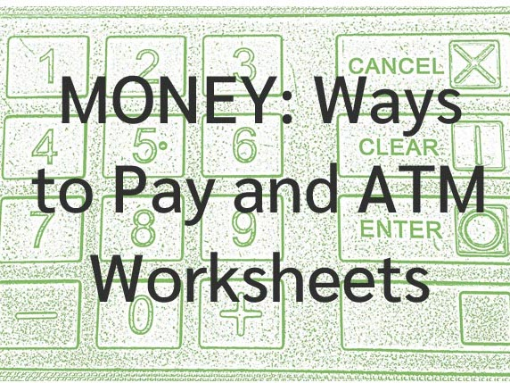 Money: Ways To Pay and ATM Worksheets