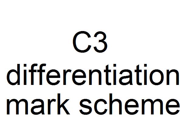 C3 differentiation mark scheme