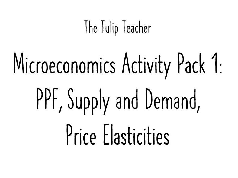 PPF, Supply & Demand, Price Elasticities: Micro Pack 1