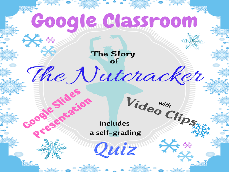 Google Classroom: The Story of the Nutcracker