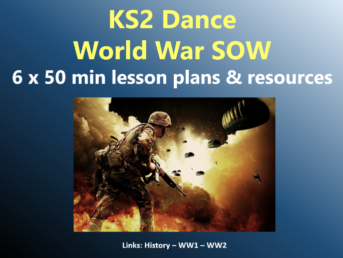 KS2 Dance -  World Wars SOW – 6x50min lesson plans and resources