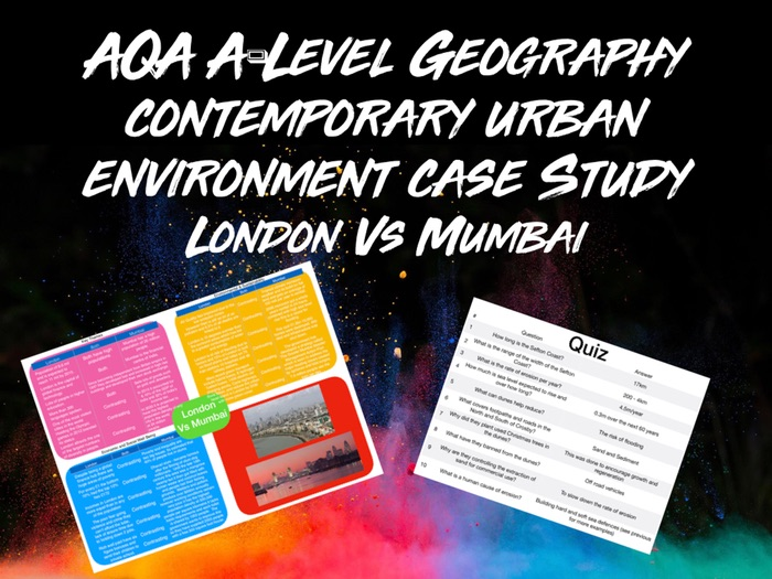 AQA A-Level Geography  Contemporary Urban Environments London Vs Mumbai Case Study With Quiz
