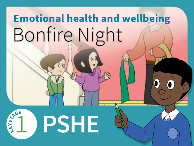KS1 PSHE - Health and wellbeing - Bonfire Night