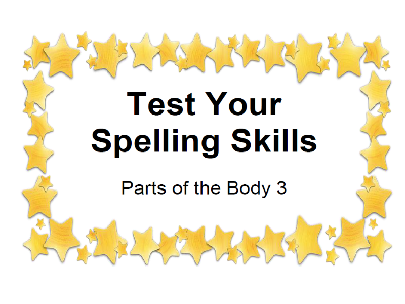 Test Your Spelling Skills Parts of the Body 3