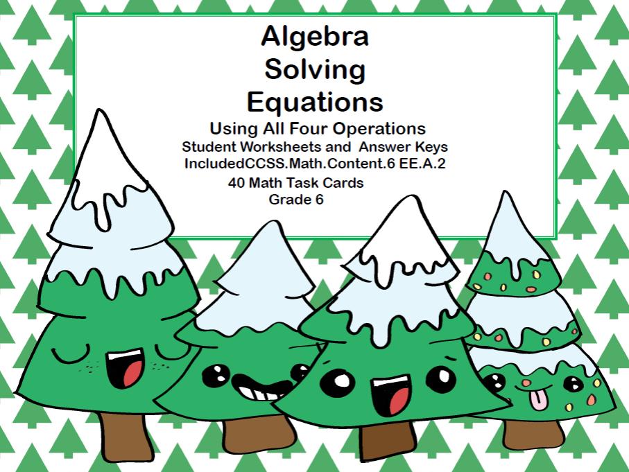 Solving Equations Using All Four Operations- Grade 6 Algebra-Task Cards-Trees