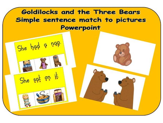 Goldilocks and the Three Bears - Simple sentence match to pictures - Powerpoint