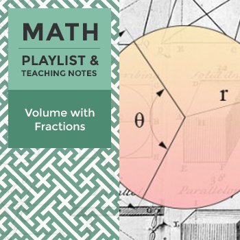 Volume with Fractions - Playlist and Teaching Notes