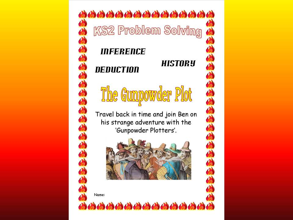 KS2 Guy Fawkes Time Travel Historical Problem Solving Booklet with inference/deduction challenges