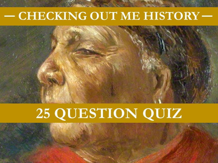 Checking Out Me History Quiz