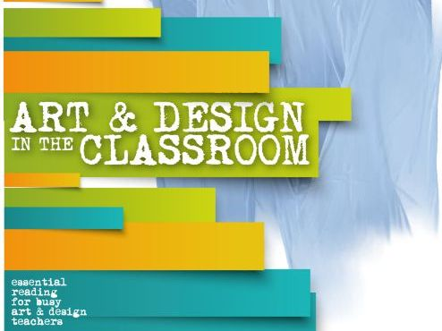 Art & Design In The Classroom