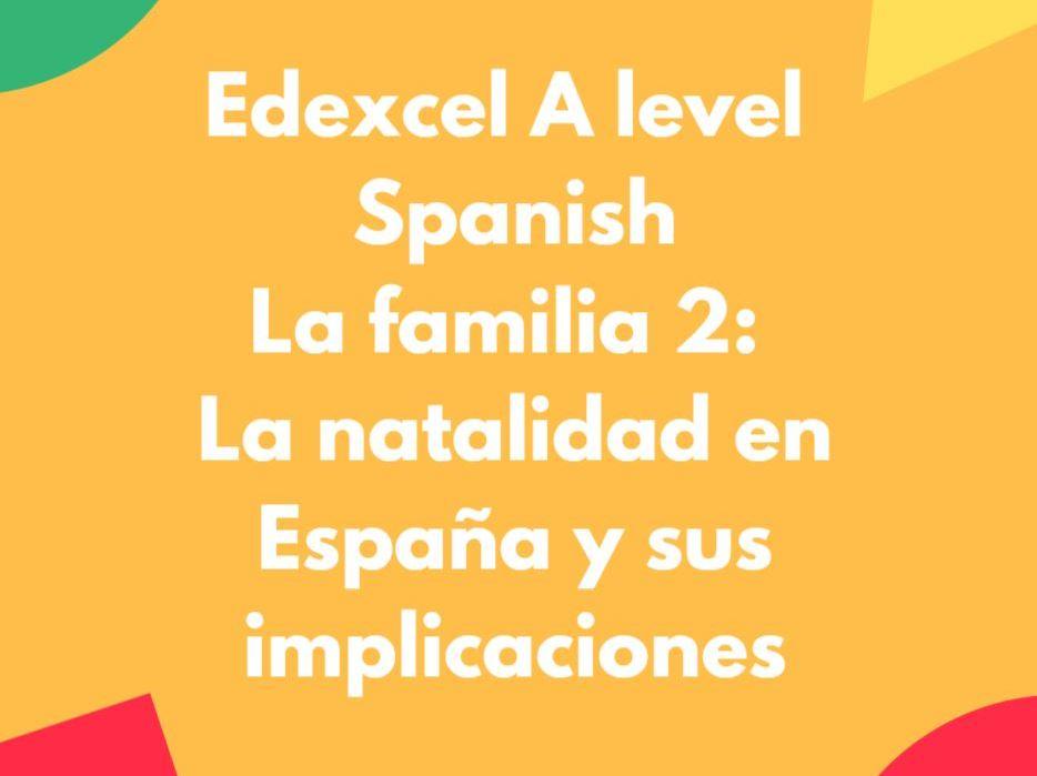 Edexcel A Level Spanish: La familia 2: la natalidad en España y sus implicaciones
