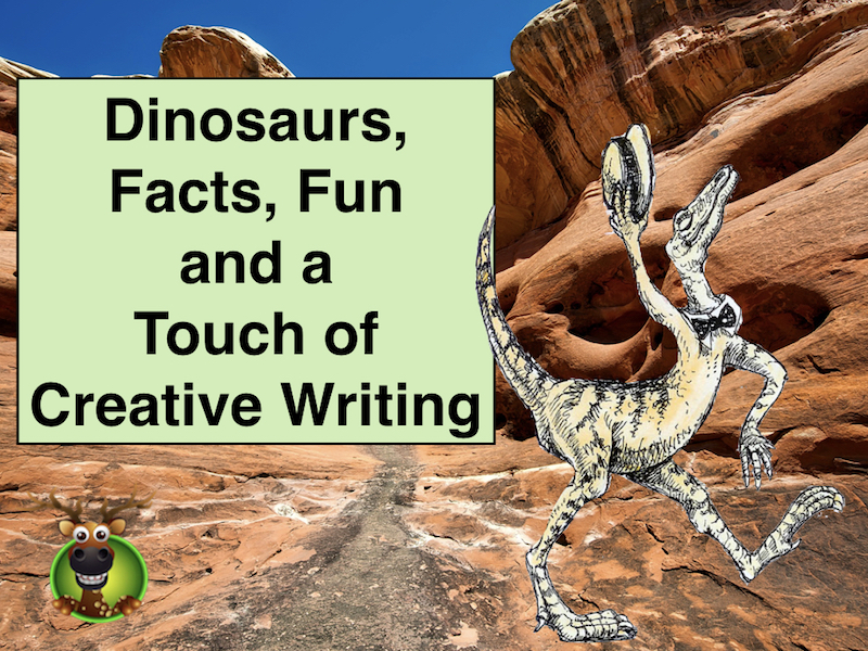 More Dinosaurs, Facts, Fun and a Touch of Creative Writing