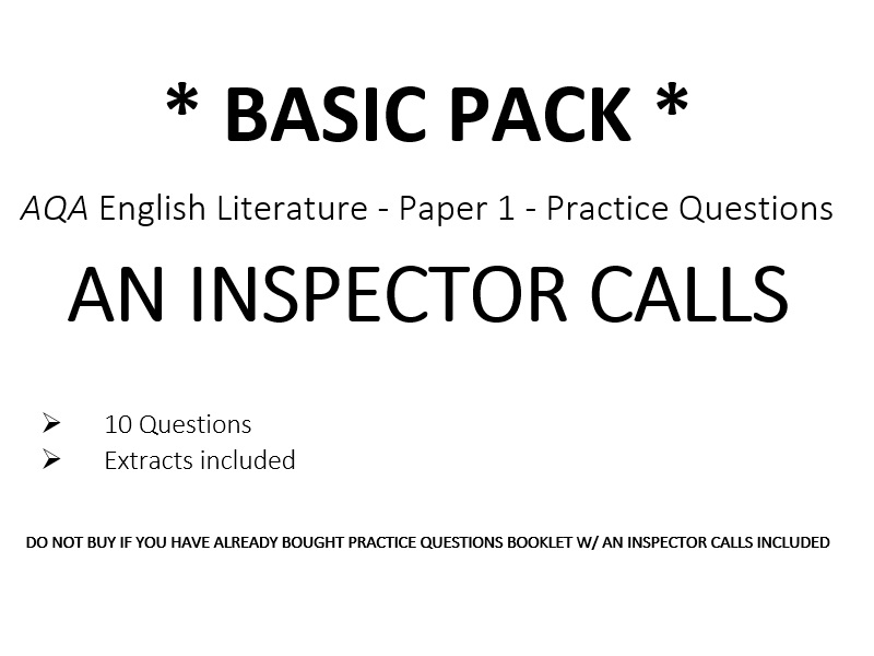 AQA English Literature - Paper 2 – AN INSPECTOR CALLS - Practice Questions *BASIC PACK*