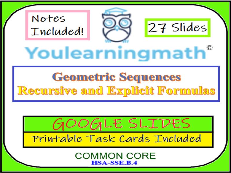 Geometric Sequences: Recursive and Explicit Formulas -GOOGLE SLIDES + 20 Printable Task Cards