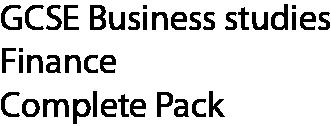 GCSE Business studies Finance complete pack